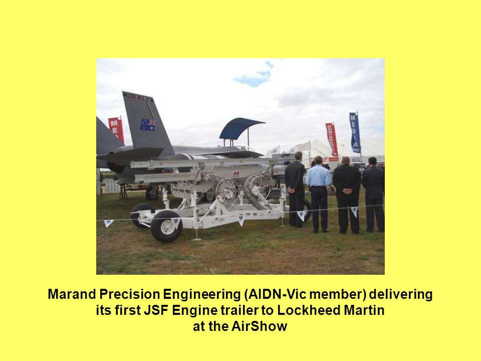Marand Precision Engineering (AIDN-Vic member) delivering its first JSF Engine trailer to Lockheed Martin at the AirShow