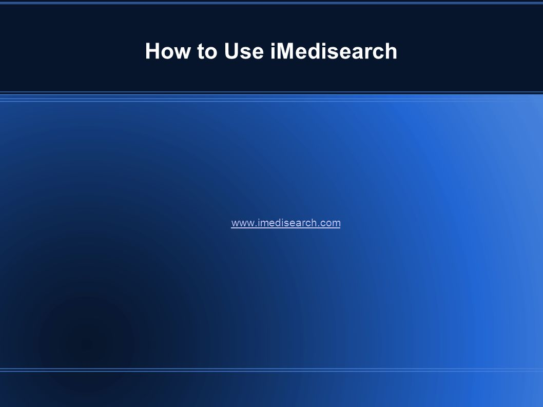 How to Use iMedisearch www.imedisearch.com