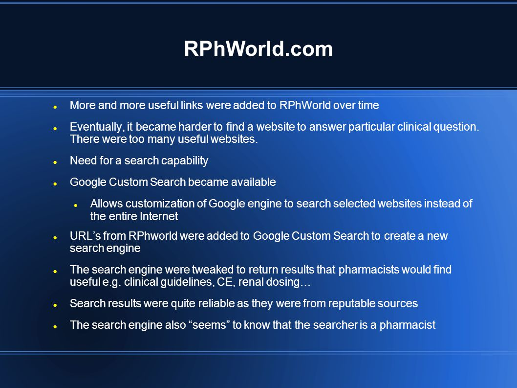 RPhWorld.com More and more useful links were added to RPhWorld over time Eventually, it became harder to find a website to answer particular clinical question.