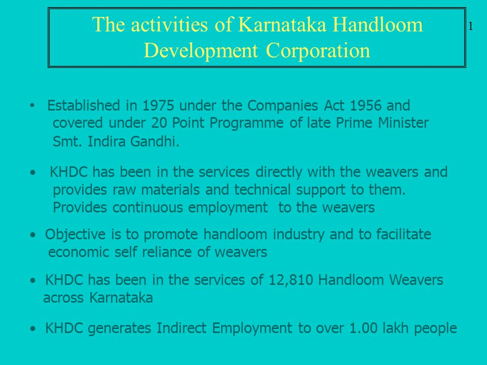 Established in 1975 under the Companies Act 1956 and covered under 20 Point Programme of late Prime Minister Smt. Indira Gandhi. KHDC has been in the
