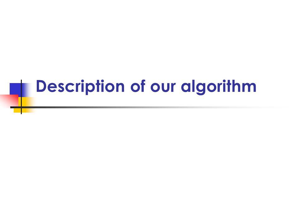 Description of our algorithm