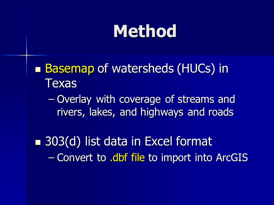 Method Join 303(d) list table with the streams and lakes coverages in the basemap Join 303(d) list table with the streams and lakes coverages in the basemap Query by pollutant in ArcMap Query by pollutant in ArcMap –Find out what streams impaired by what type of constituent –Determine which road/highway crosses impaired stream