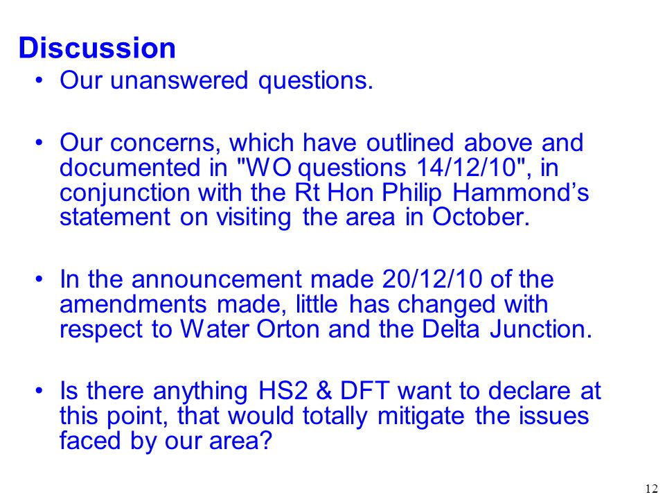 12 Discussion Our unanswered questions.