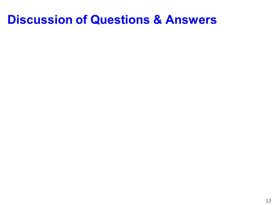 13 Discussion of Questions & Answers