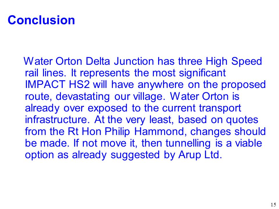 15 Conclusion Water Orton Delta Junction has three High Speed rail lines.