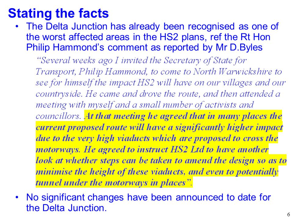 6 The Delta Junction has already been recognised as one of the worst affected areas in the HS2 plans, ref the Rt Hon Philip Hammond's comment as repor