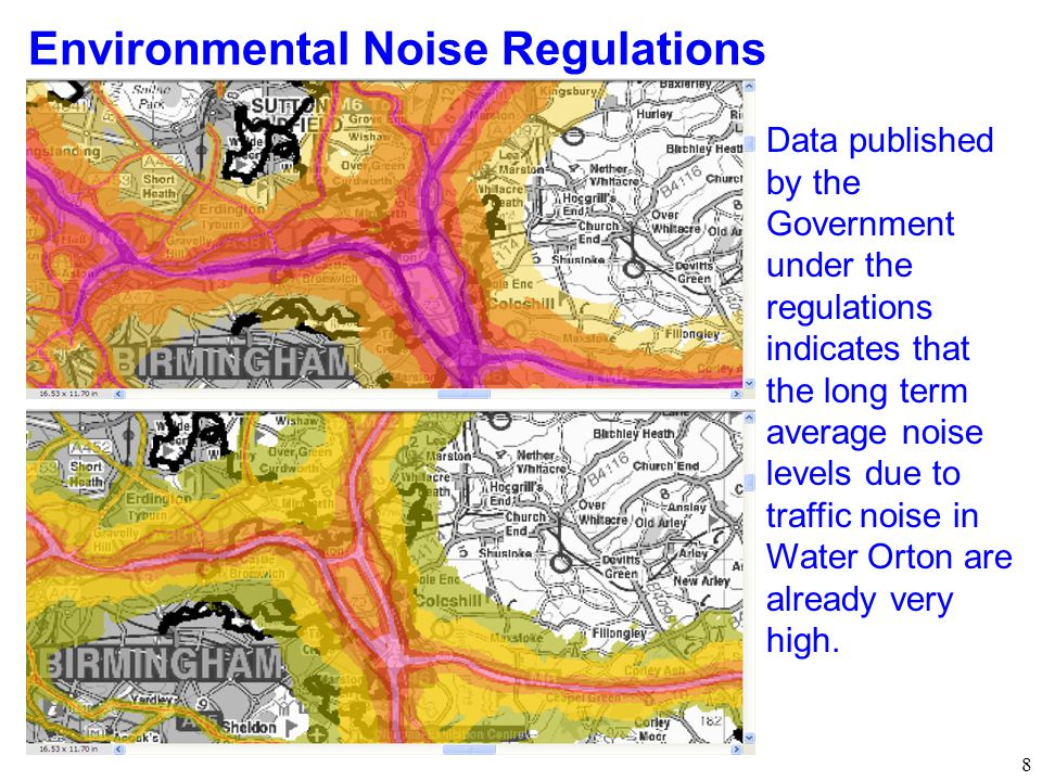 8 Environmental Noise Regulations Data published by the Government under the regulations indicates that the long term average noise levels due to traffic noise in Water Orton are already very high.