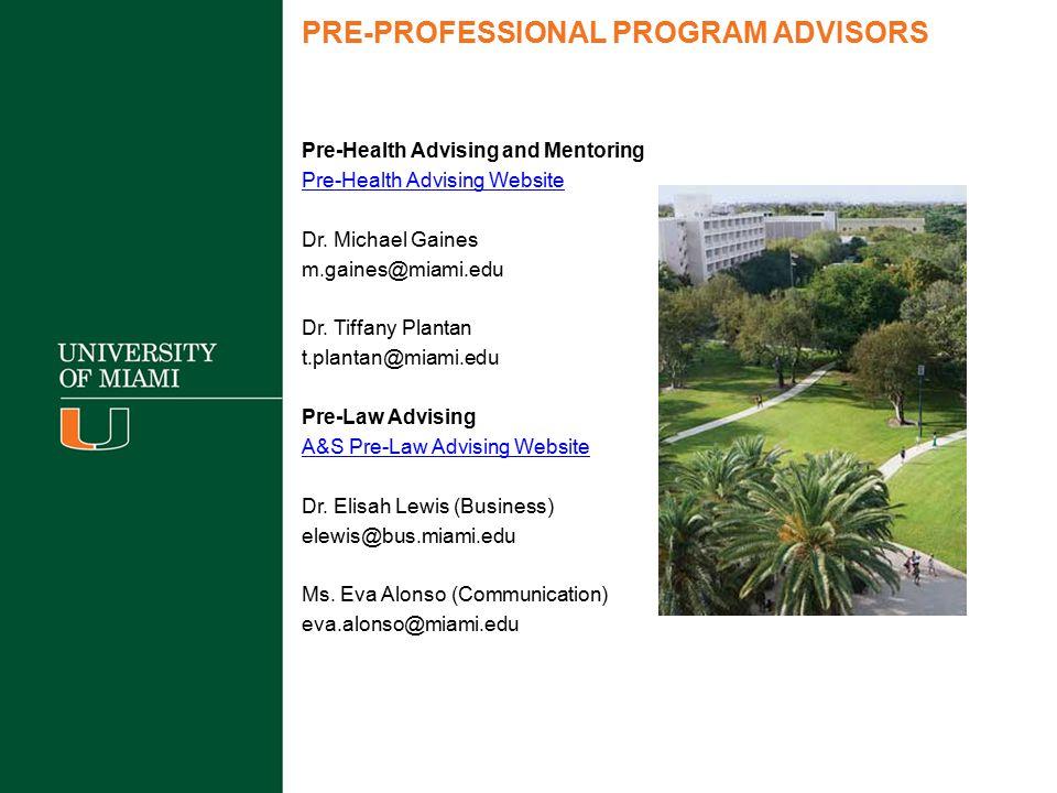 PRE-PROFESSIONAL PROGRAM ADVISORS Pre-Health Advising and Mentoring Pre-Health Advising Website Dr.