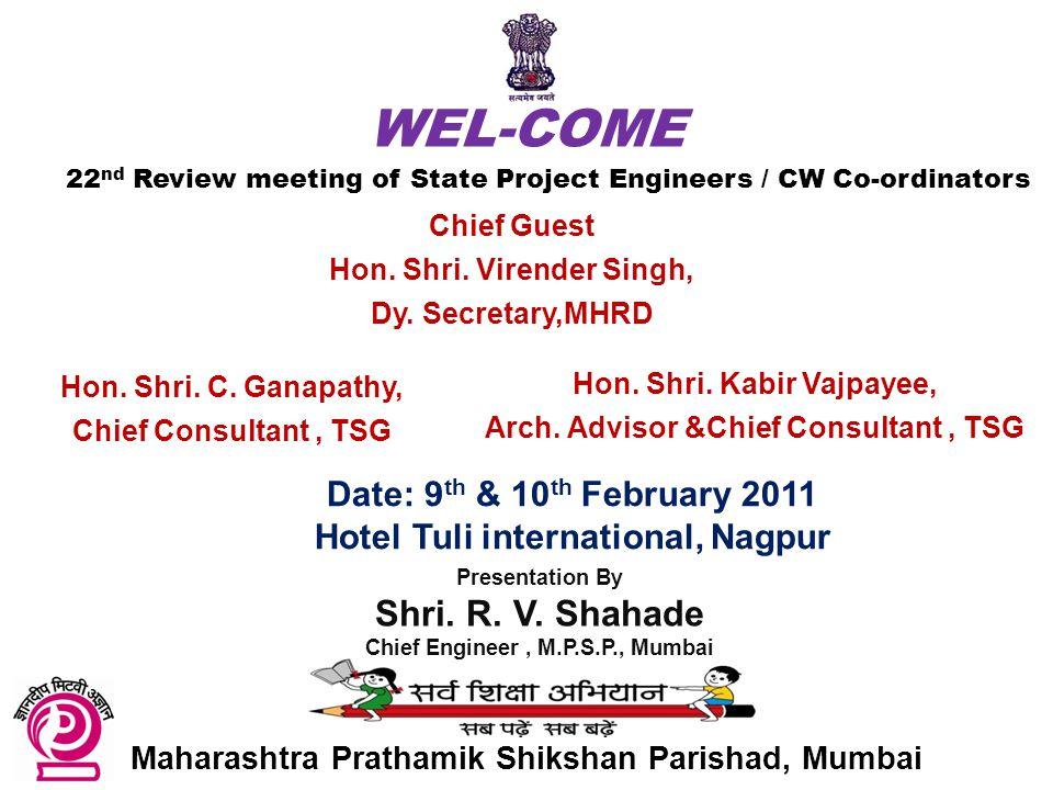 Maharashtra Prathamik Shikshan Parishad, Mumbai Date: 9 th & 10 th February 2011 Hotel Tuli international, Nagpur Chief Guest Hon.