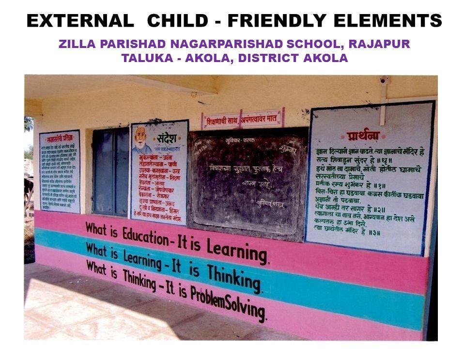 24 EXTERNAL CHILD - FRIENDLY ELEMENTS ZILLA PARISHAD NAGARPARISHAD SCHOOL, RAJAPUR TALUKA - AKOLA, DISTRICT AKOLA