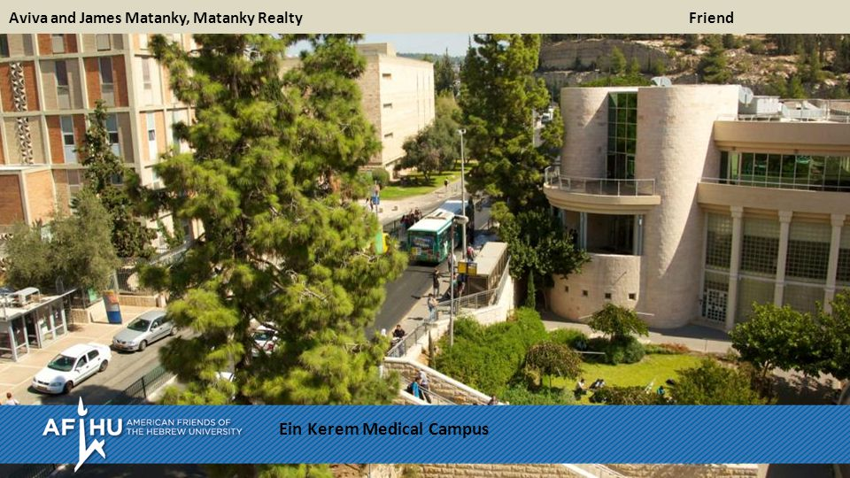 Aviva and James Matanky, Matanky RealtyFriend Ein Kerem Medical Campus