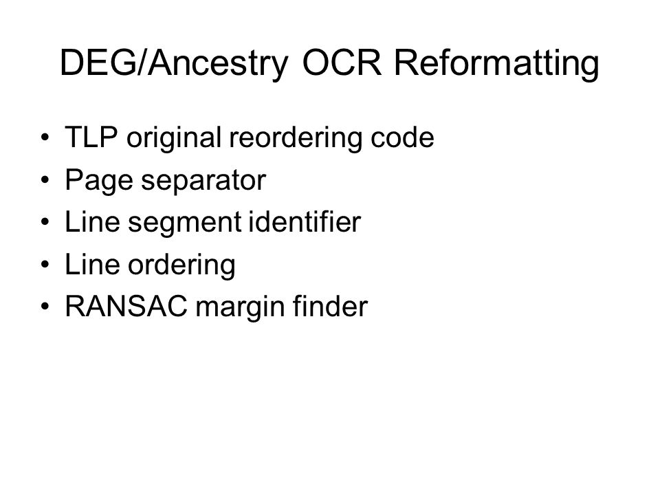 DEG/Ancestry OCR Reformatting TLP original reordering code Page separator Line segment identifier Line ordering RANSAC margin finder