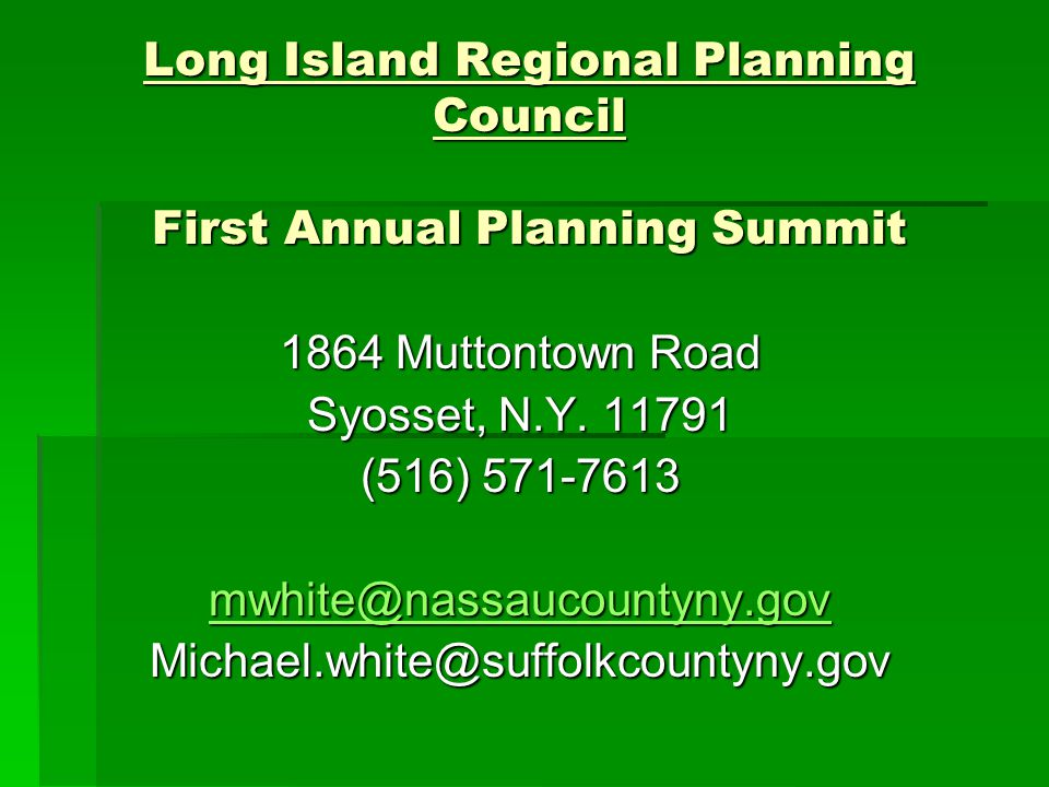Long Island Regional Planning Council First Annual Planning Summit 1864 Muttontown Road Syosset, N.Y.