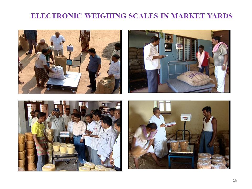 16 ELECTRONIC WEIGHING SCALES IN MARKET YARDS