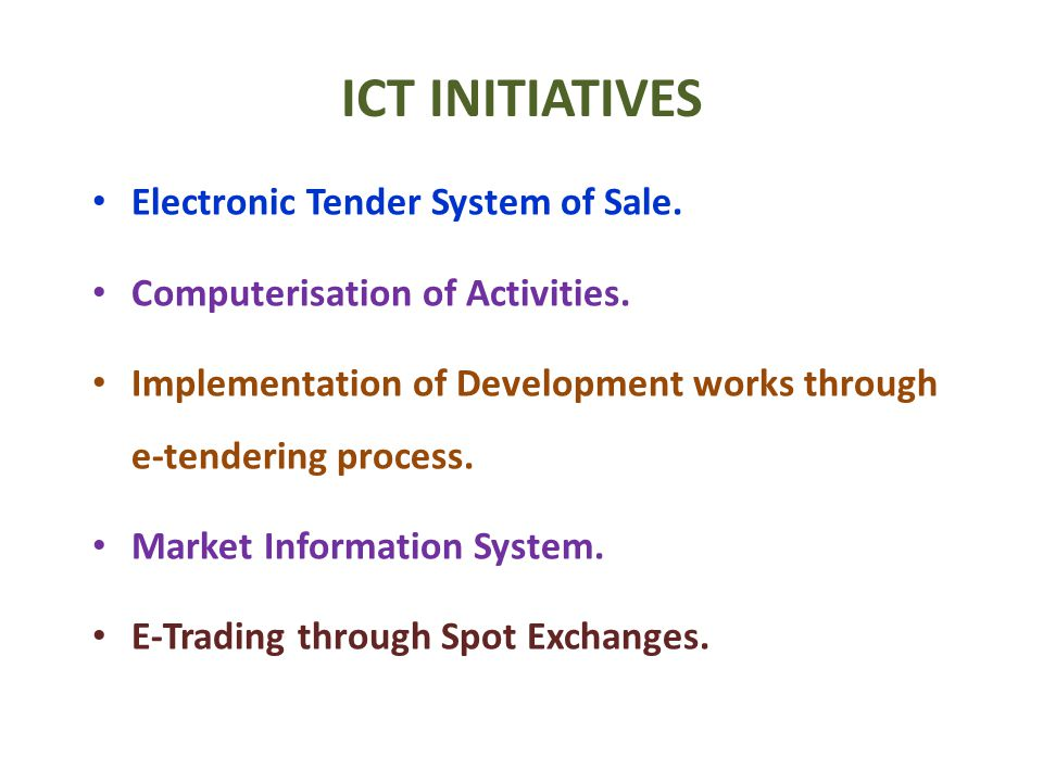 ICT INITIATIVES Electronic Tender System of Sale. Computerisation of Activities. Implementation of Development works through e-tendering process. Mark