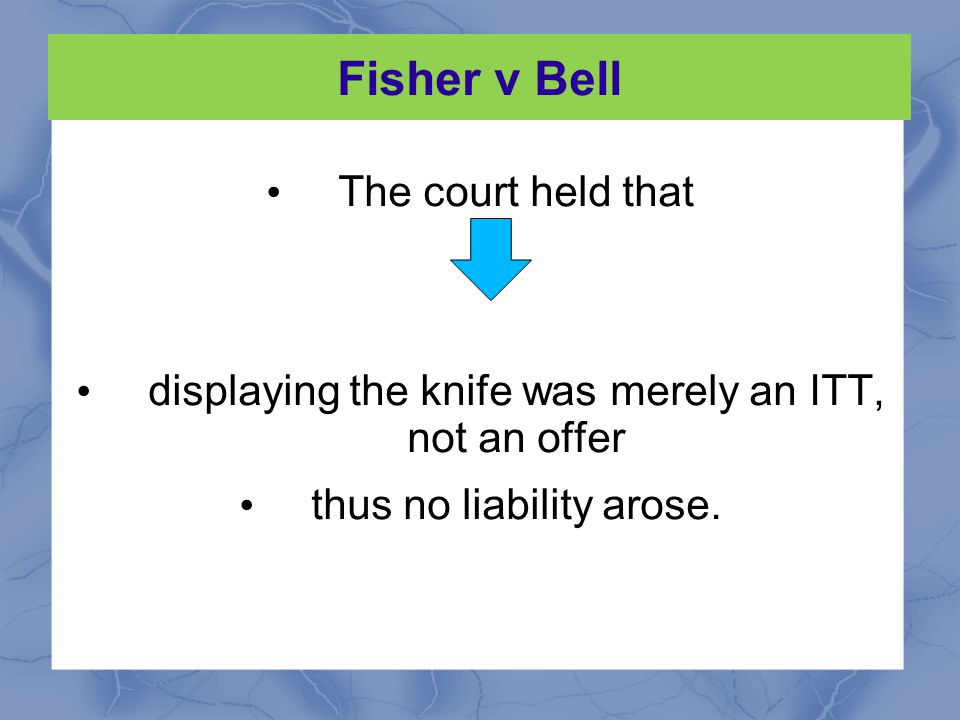 Fisher v Bell The D displayed a flick knife in the window of his shop.