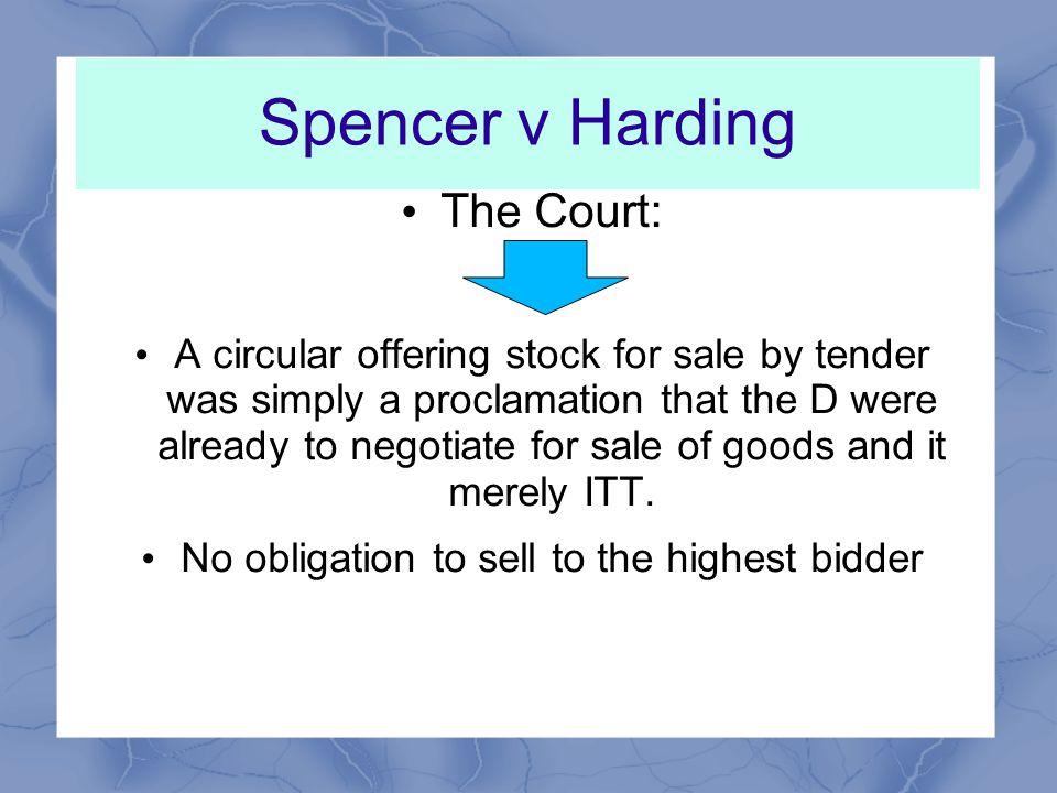 Spencer v Harding The D made announcement inviting tenders for sale of certain goods.