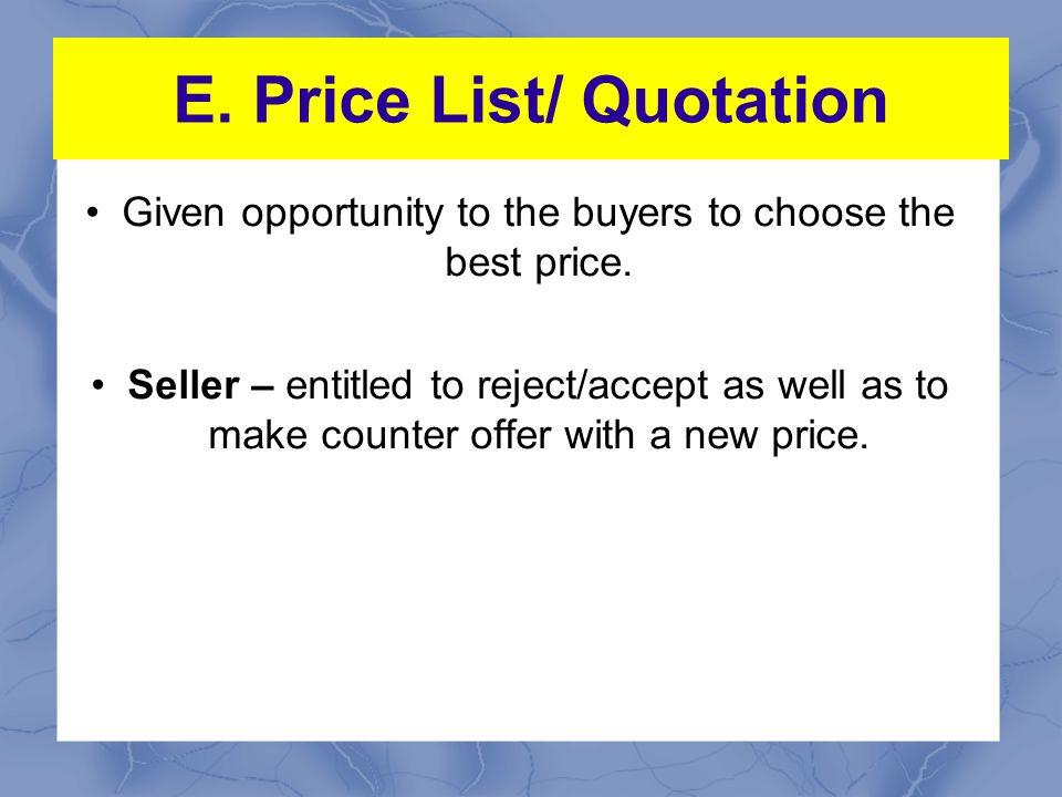 E.Price List/ Quotation Not an offer= only ITT.