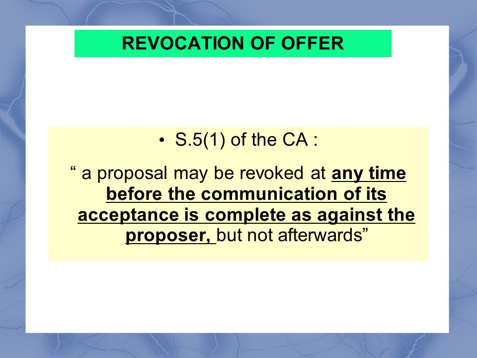 A proposal, once communicated, remains open until it is withdrawn, cancelled, retracted or lapsed.