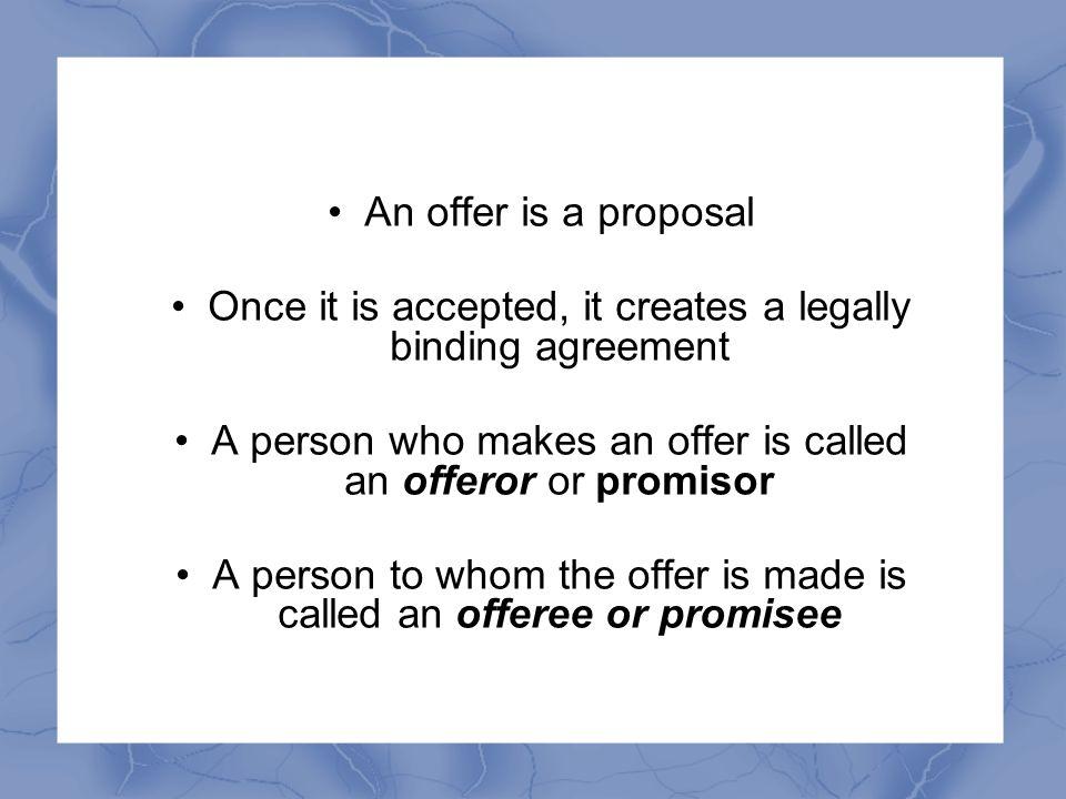 Offer Definition s2(a) CA Communication of offer s. 4 (1) of CA ITT Revocation of offer
