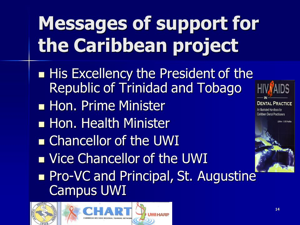 14 Messages of support for the Caribbean project His Excellency the President of the Republic of Trinidad and Tobago His Excellency the President of the Republic of Trinidad and Tobago Hon.
