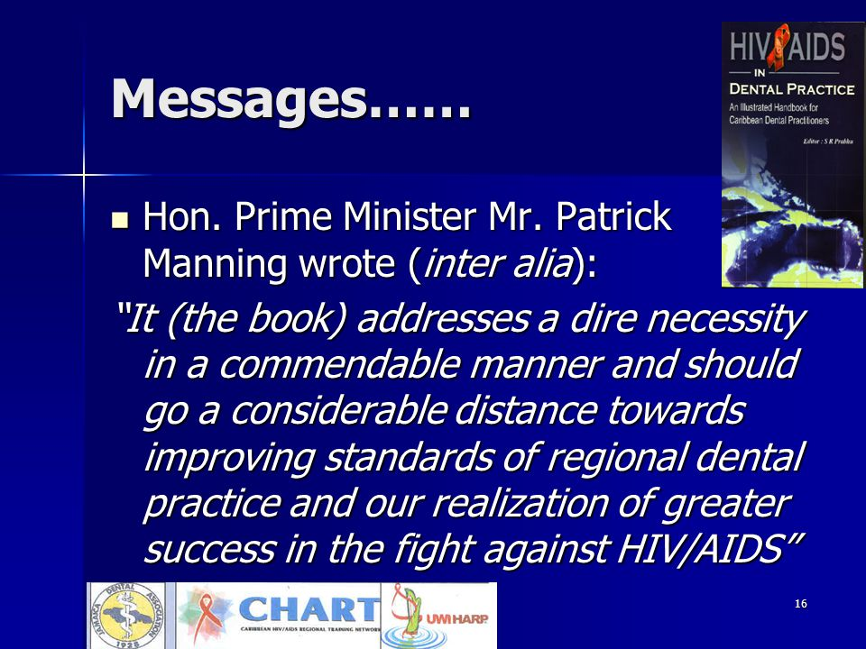 16 Messages…… Hon.Prime Minister Mr. Patrick Manning wrote (inter alia): Hon.