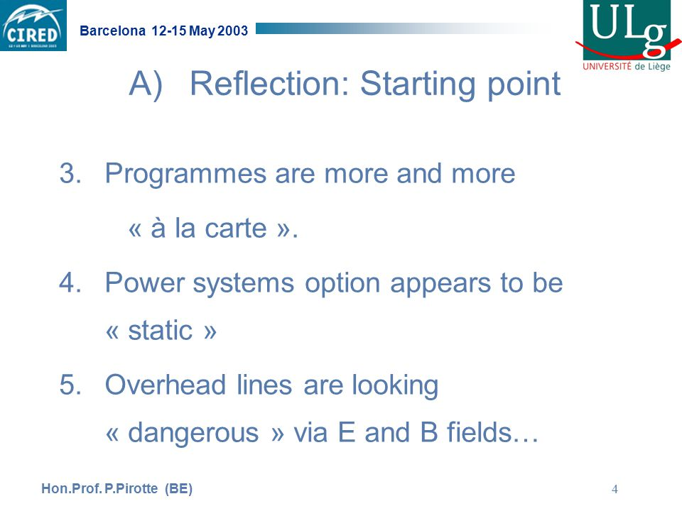 Hon.Prof. P.Pirotte (BE) Barcelona 12-15 May 2003 4 3.Programmes are more and more « à la carte ».