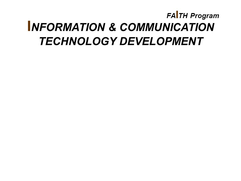 I NFORMATION & COMMUNICATION TECHNOLOGY DEVELOPMENT