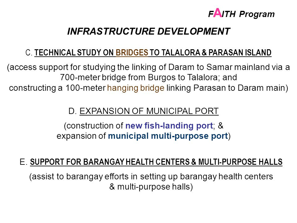 INFRASTRUCTURE DEVELOPMENT C. TECHNICAL STUDY ON BRIDGES TO TALALORA & PARASAN ISLAND (access support for studying the linking of Daram to Samar mainl