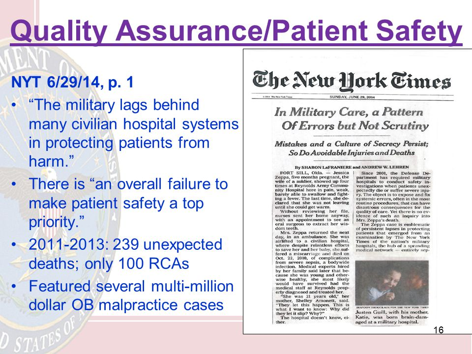 "Quality Assurance/Patient Safety NYT 6/29/14, p. 1 ""The military lags behind many civilian hospital systems in protecting patients from harm."" There i"