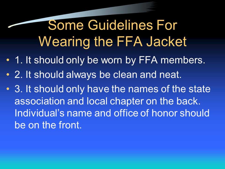 Official Dress The Jacket – Blue corduroy Clean and neat Back: Large official emblem Name of state association, local chapter Front: Small emblem Individual's name One office or honor + year Highest degree charm, office held, and award earned only Zipped to the top Collar down
