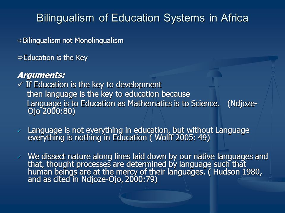 Multilingualism in Africa  Africa is a multilingual continent= (2000) = 1/3 of world languages  Multilingualism is the norm & not the exception in Africa  Therefore, we must view multilingualism as an important resource to be extensively utilized.