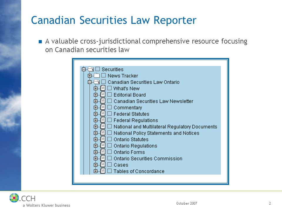October 20072 Canadian Securities Law Reporter A valuable cross-jurisdictional comprehensive resource focusing on Canadian securities law
