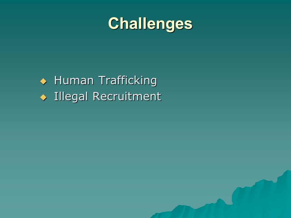 Challenges  Human Trafficking  Illegal Recruitment
