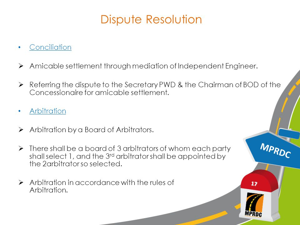 Dispute Resolution Conciliation  Amicable settlement through mediation of Independent Engineer.