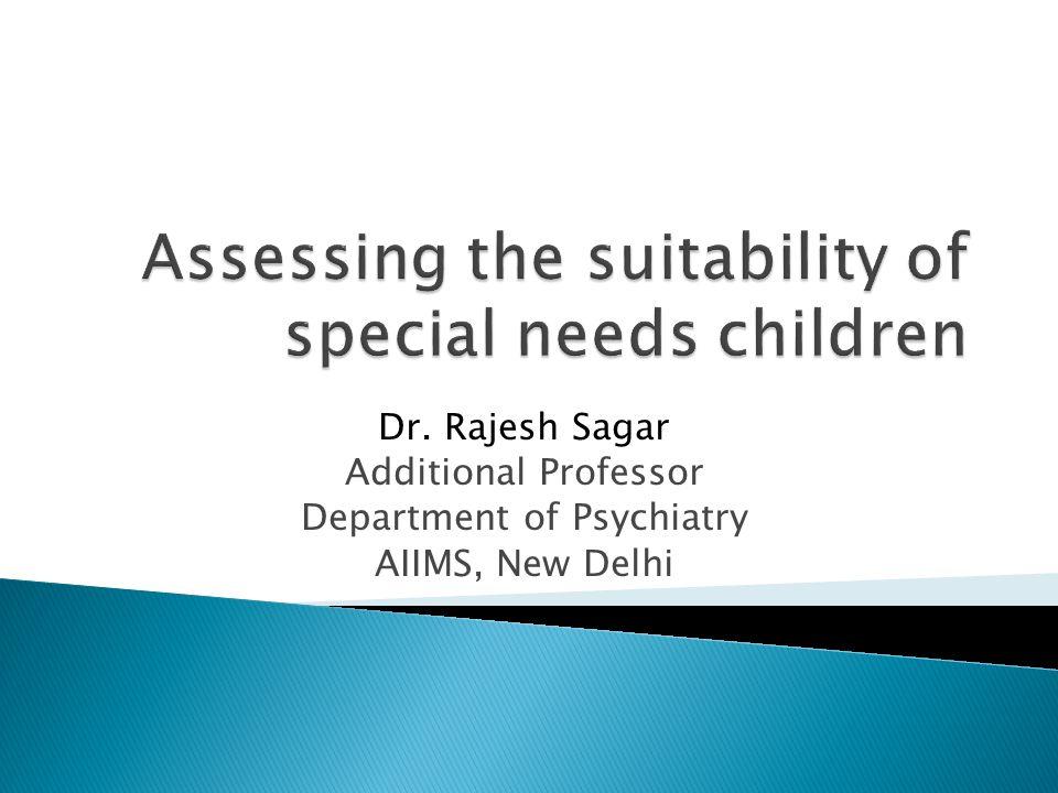 Dr. Rajesh Sagar Additional Professor Department of Psychiatry AIIMS, New Delhi