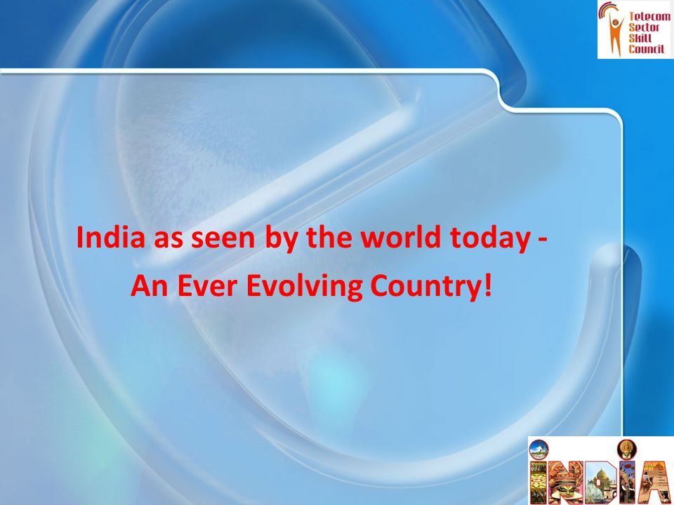 India as seen by the world today - An Ever Evolving Country! 3
