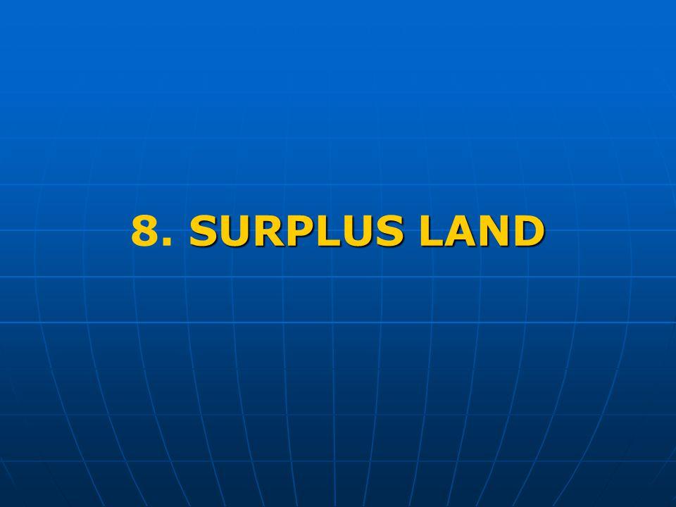 SURPLUS LAND 8. SURPLUS LAND