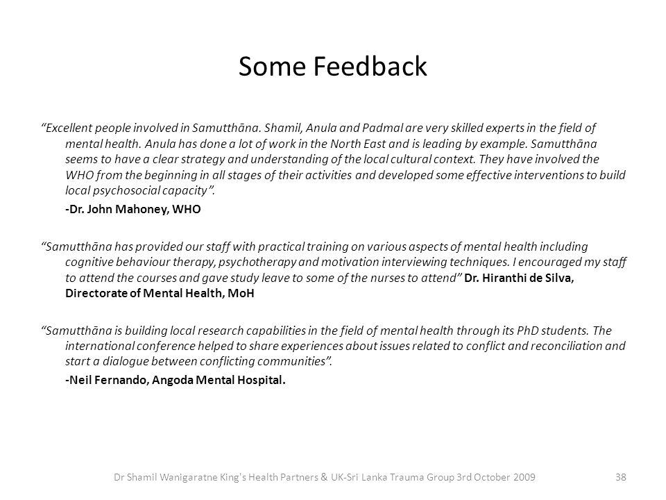 Some Feedback Excellent people involved in Samutthāna.