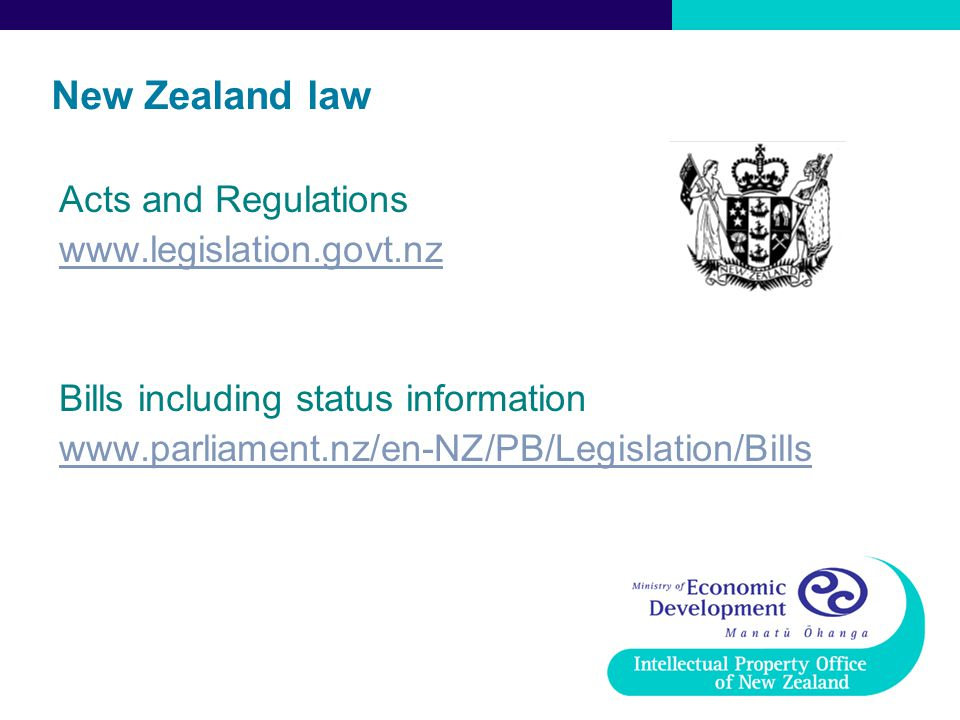 New Zealand law Acts and Regulations www.legislation.govt.nz Bills including status information www.parliament.nz/en-NZ/PB/Legislation/Bills