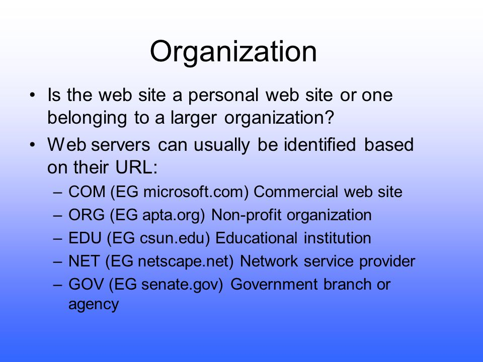 Organization Is the web site a personal web site or one belonging to a larger organization.