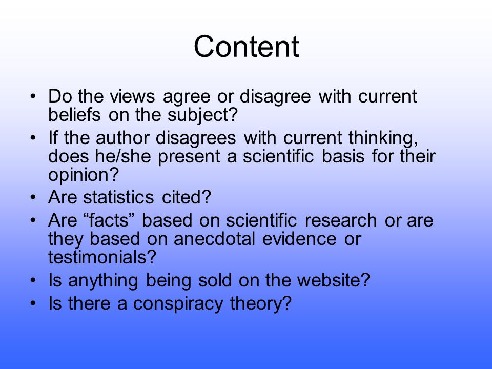 Content Do the views agree or disagree with current beliefs on the subject.