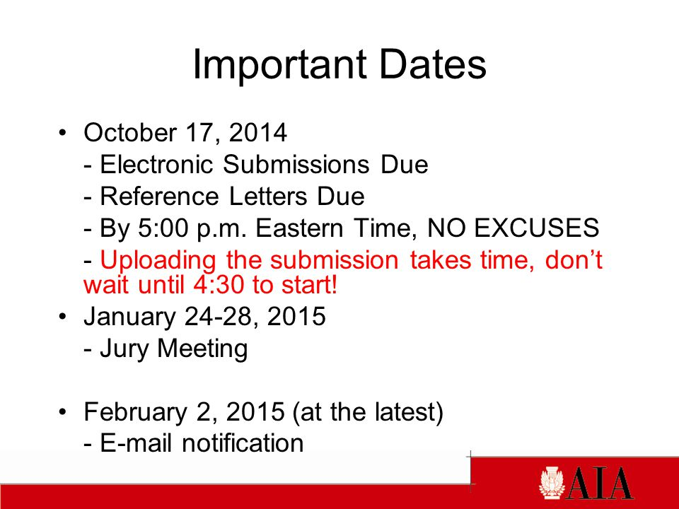 Important Dates October 17, 2014 - Electronic Submissions Due - Reference Letters Due - By 5:00 p.m.