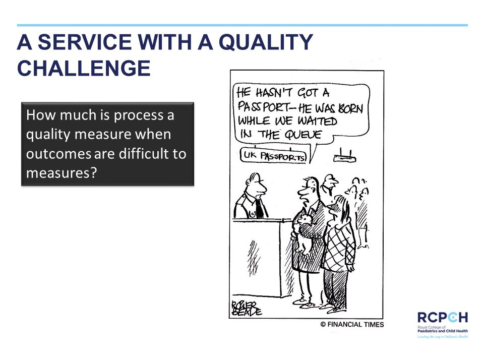 SAMPLE TITLE A SERVICE WITH A QUALITY CHALLENGE How much is process a quality measure when outcomes are difficult to measures?