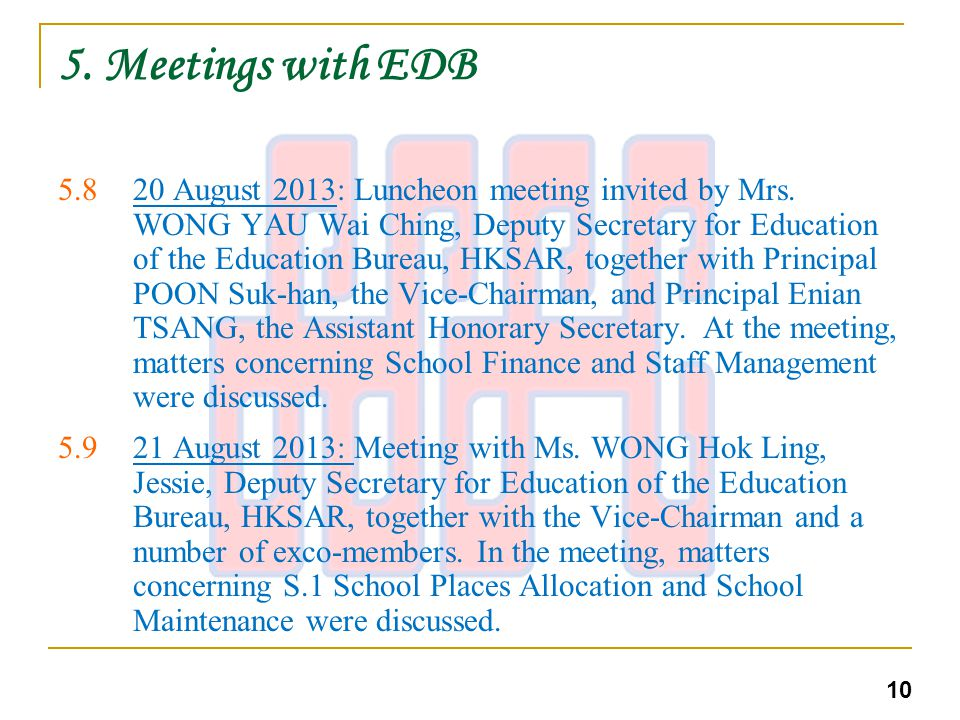 5. Meetings with EDB 5.820 August 2013: Luncheon meeting invited by Mrs.