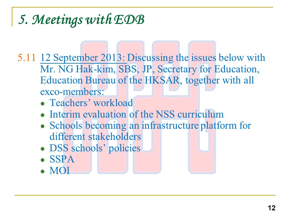 5. Meetings with EDB 5.1112 September 2013: Discussing the issues below with Mr.