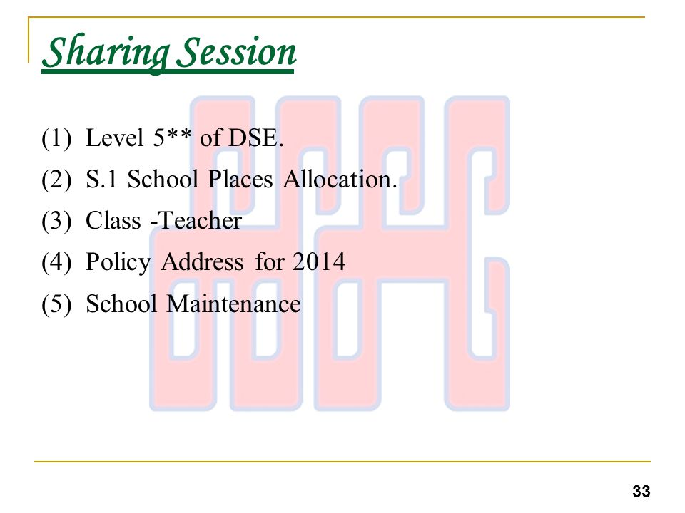 Sharing Session (1) Level 5** of DSE. (2) S.1 School Places Allocation.