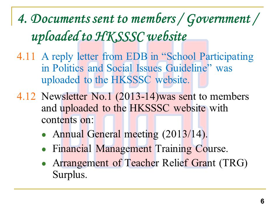 "4. Documents sent to members / Government / uploaded to HKSSSC website 4.11 A reply letter from EDB in ""School Participating in Politics and Social Is"