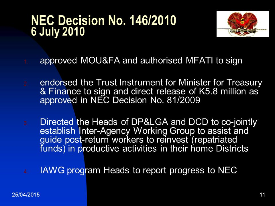 25/04/201511 NEC Decision No. 146/2010 6 July 2010 1. approved MOU&FA and authorised MFATI to sign 2. endorsed the Trust Instrument for Minister for T