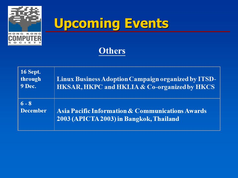 6 - 8 December Asia Pacific Information & Communications Awards 2003 (APICTA 2003) in Bangkok, Thailand 16 Sept. through 9 Dec. Linux Business Adoptio